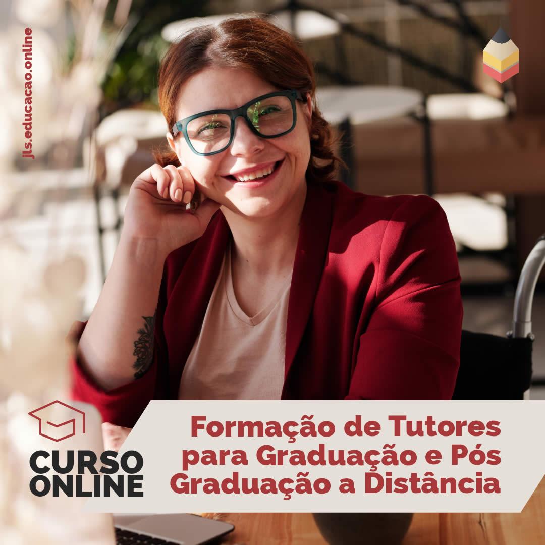 Formação de Tutores para Graduação e Pós graduação a Distância